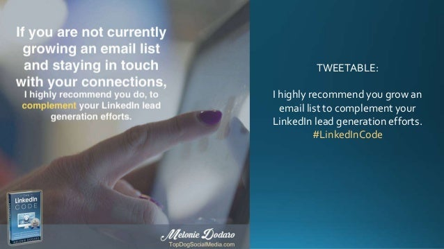 TWEETABLE: I highly recommend you grow an email list to complement your LinkedIn lead generation efforts. #LinkedInCode
