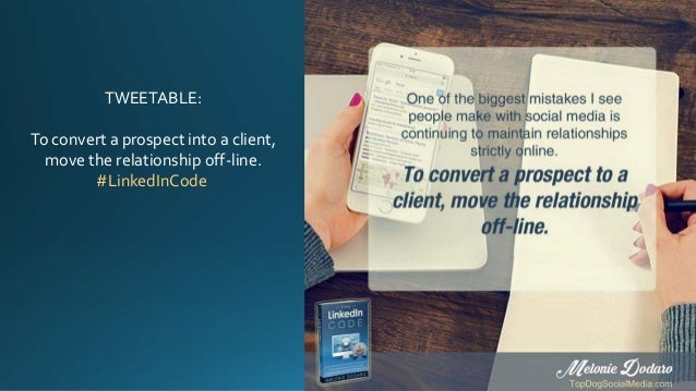 TWEETABLE: To convert a prospect into a client, move the relationship off-line. #LinkedInCode
