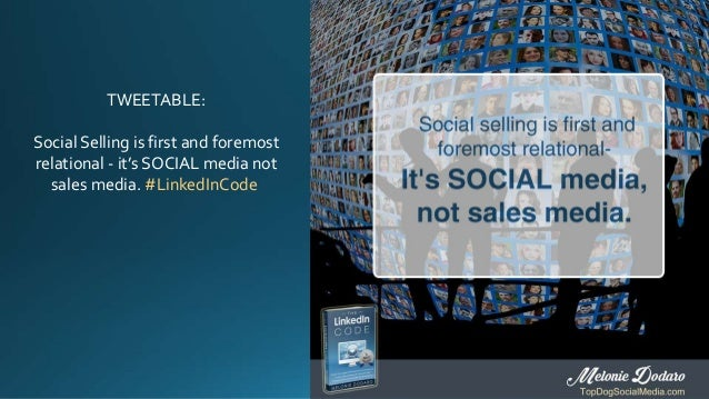 TWEETABLE: Social Selling is first and foremost relational - it's SOCIAL media not sales media. #LinkedInCode