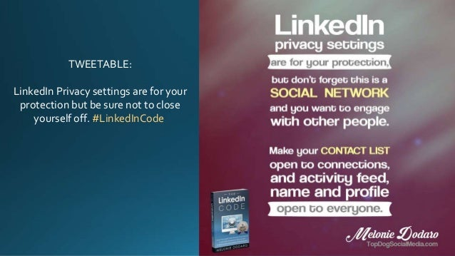 TWEETABLE: LinkedIn Privacy settings are for your protection but be sure not to close yourself off. #LinkedInCode
