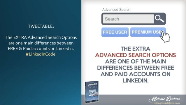 TWEETABLE: The EXTRA Advanced Search Options are one main differences between FREE & Paid accounts on LinkedIn. #LinkedInC...