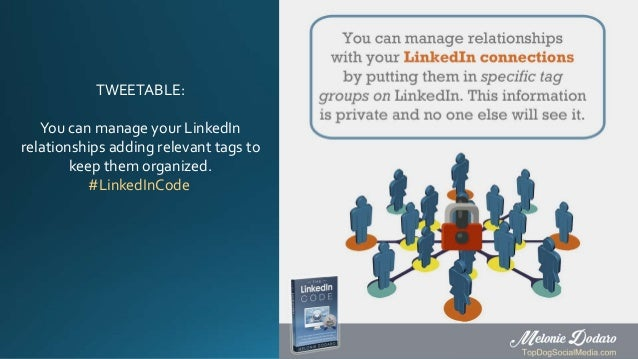 TWEETABLE: You can manage your LinkedIn relationships adding relevant tags to keep them organized. #LinkedInCode