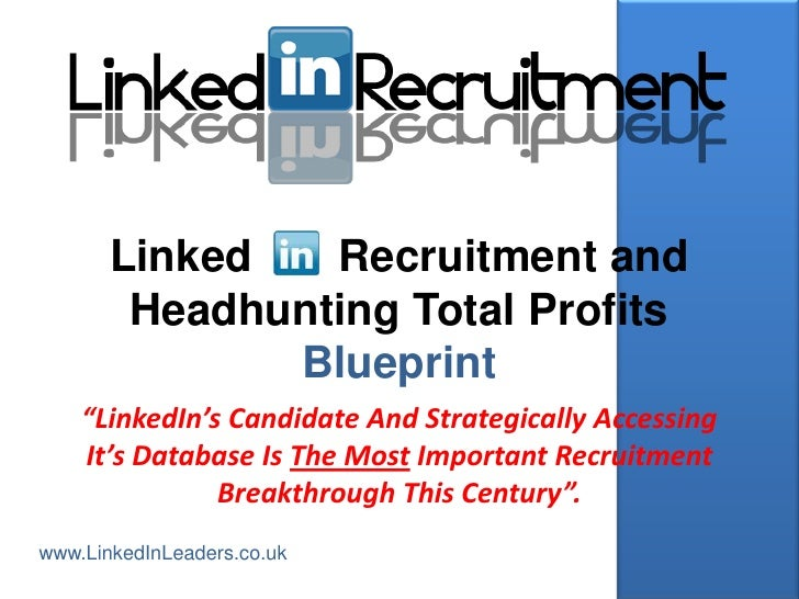 """Linked   Recruitment and        Headhunting Total Profits              Blueprint    """"LinkedIn's Candidate And Strategicall..."""