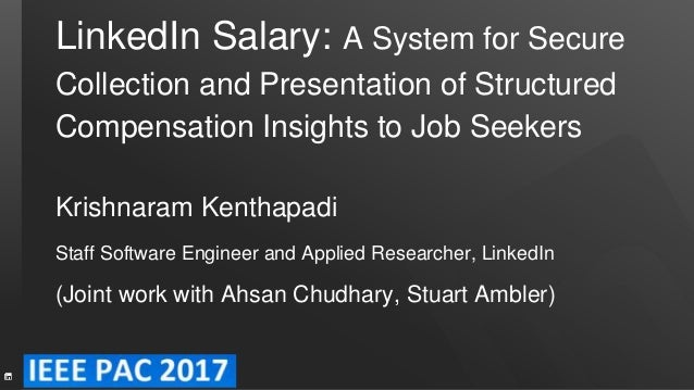 LinkedIn Salary: A System for Secure Collection and Presentation of Structured Compensation Insights to Job Seekers Krishn...