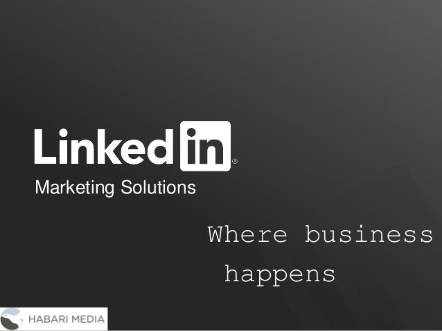 Where business happens Marketing Solutions
