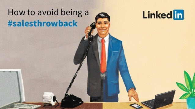 How to avoid being a #salesthrowback