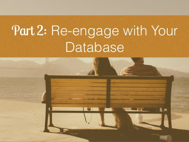 Part 2: Re-engage with Your Database