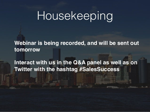 Housekeeping Webinar is being recorded, and will be sent out tomorrow Interact with us in the Q&A panel as well as on Twit...