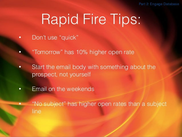 """Rapid Fire Tips: • Don't use """"quick"""" • """"Tomorrow"""" has 10% higher open rate • Start the email body with something about the..."""