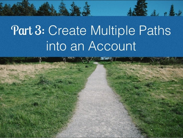 Part 3: Create Multiple Paths into an Account