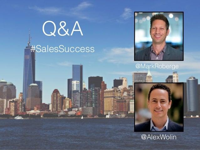 Q&A #SalesSuccess @AlexWolin @MarkRoberge