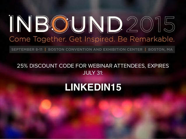 25% DISCOUNT CODE FOR WEBINAR ATTENDEES, EXPIRES JULY 31: LINKEDIN15