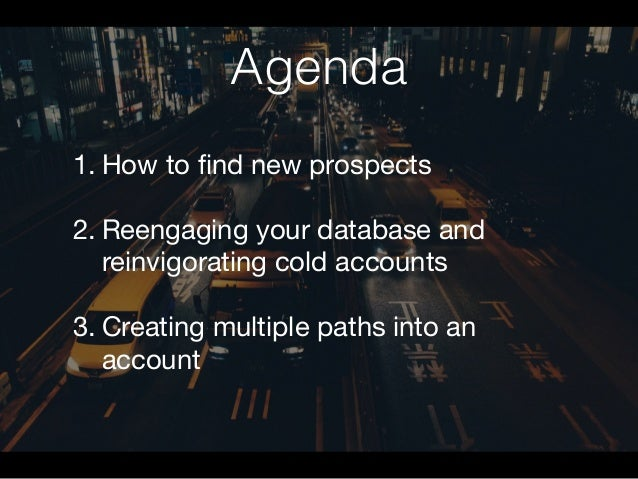 Agenda 1. How to find new prospects