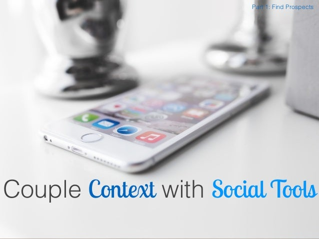 Couple Context with Social Tools Part 1: Find Prospects