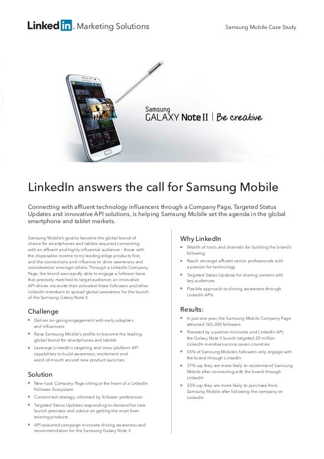 Marketing Solutions LinkedIn answers the call for Samsung Mobile Connecting with affluent technology influencers through a...