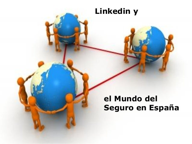 Linkedin y  el Mundo del  Seguro en España