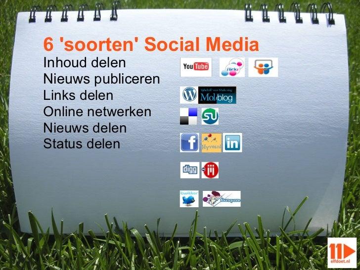 6 soorten Social MediaInhoud delenNieuws publicerenLinks delenOnline netwerkenNieuws delenStatus delen