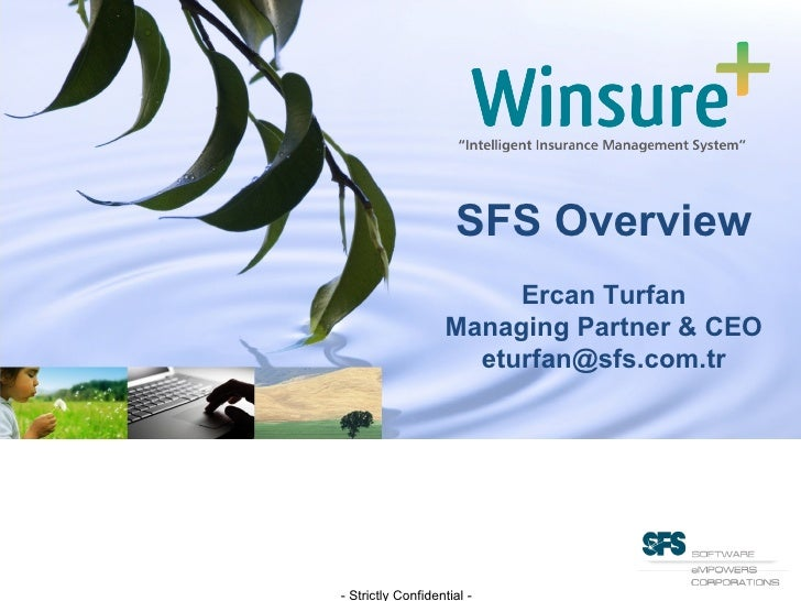 SFS Overview Ercan Turfan Managing Partner & CEO [email_address] - Strictly Confidential -