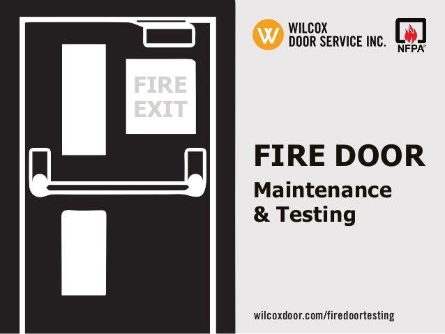 FIRE DOOR Maintenance & Testing FIRE EXIT wilcoxdoor.com/firedoortesting