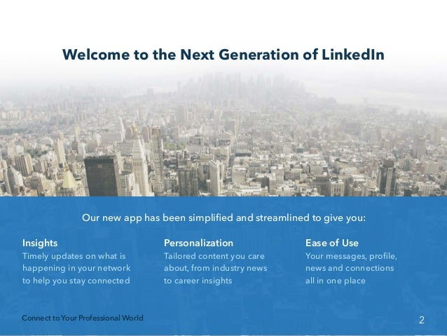 Our New LinkedIn App is Here! Making it Easier than Ever to Stay In Touch with the People and Information you Need to be Successful Slide 2