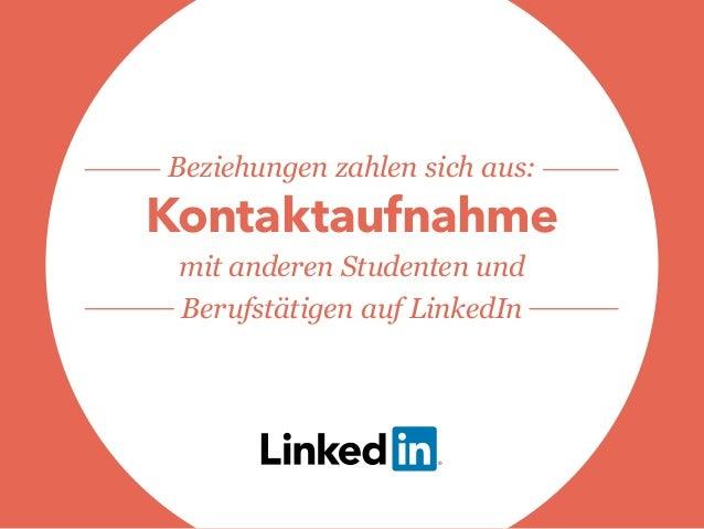 Beziehungen zahlen sich aus: Kontaktaufnahme mit anderen Studenten und Berufstätigen auf LinkedIn