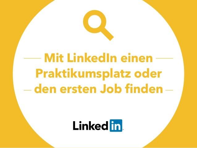 Mit LinkedIn einen Praktikumsplatz oder den ersten Job finden