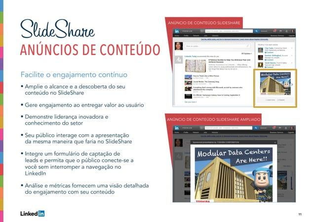 11 Facilite o engajamento contínuo • Amplie o alcance e a descoberta do seu conteúdo no SlideShare • Gere engajamento ao e...