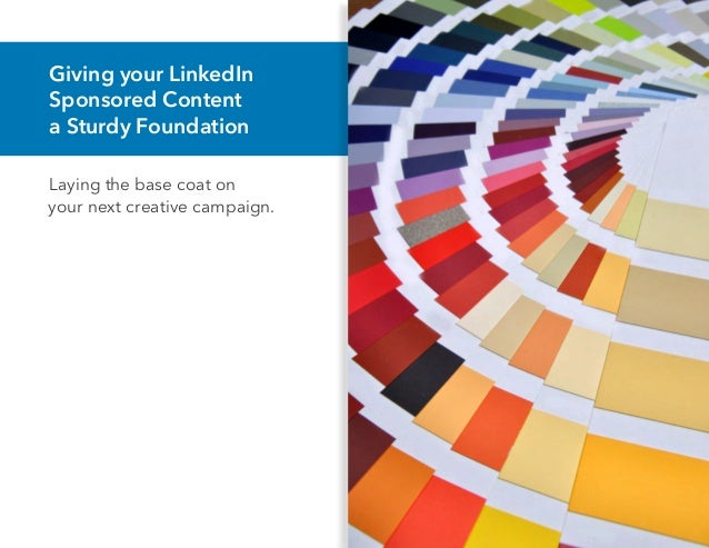 Giving your LinkedIn Sponsored Content a Sturdy Foundation Laying the base coat on your next creative campaign.
