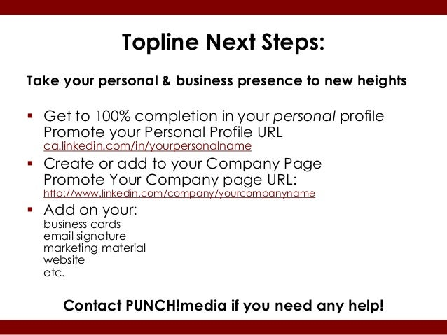 Topline Next Steps:Take your personal & business presence to new heights Get to 100% completion in your personal profile ...