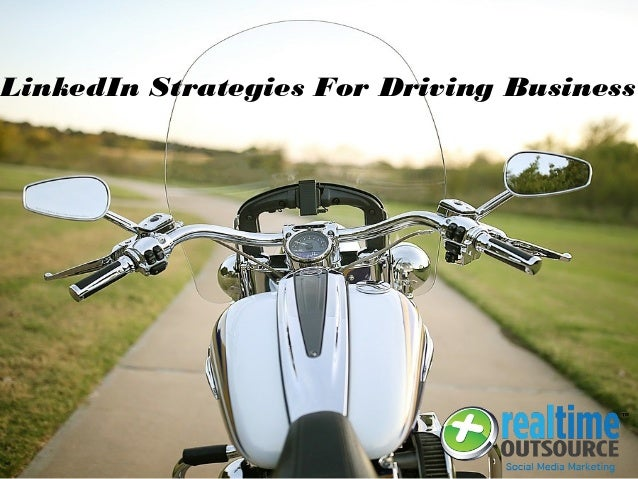 LinkedIn Strategies For Driving Business