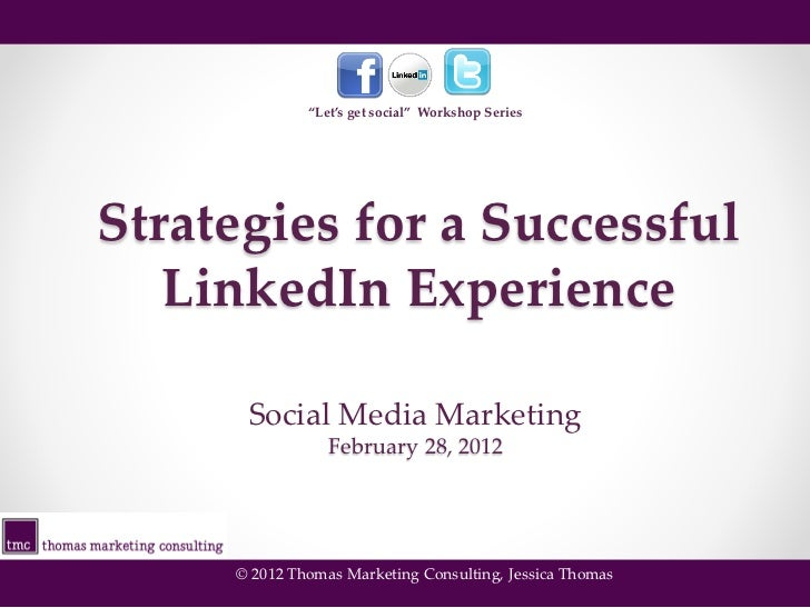 """Let's get social"" Workshop SeriesStrategies for a Successful   LinkedIn Experience      Social Media Marketing           ..."