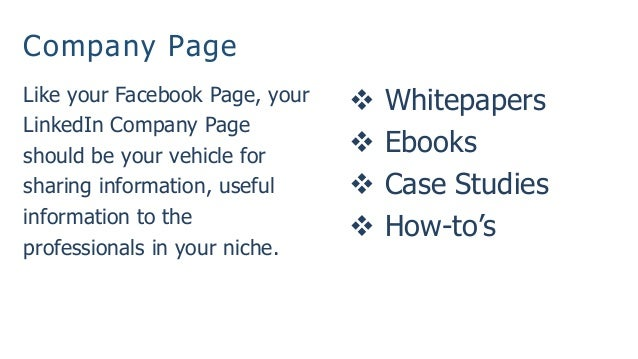 Company Page Like your Facebook Page, your LinkedIn Company Page should be your vehicle for sharing information, useful in...