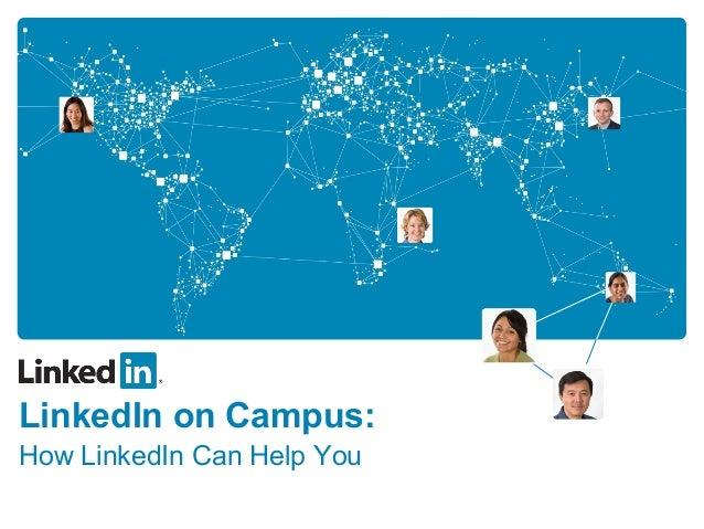 LinkedIn on Campus:How LinkedIn Can Help You