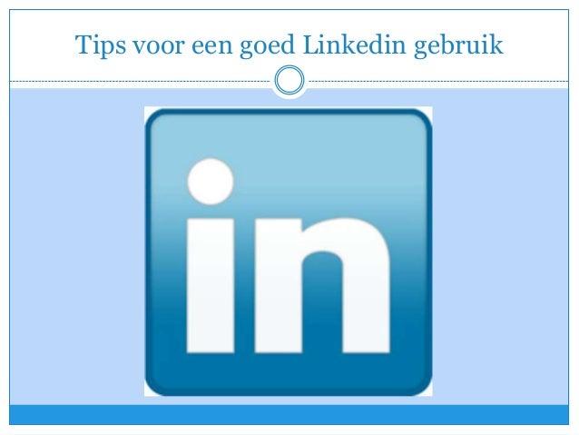 Tips voor een goed Linkedin gebruik