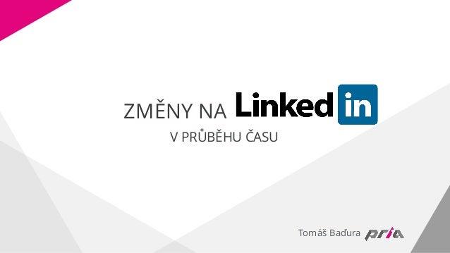 Tomáš Baďura V PRŮBĚHU ČASU ZMĚNY NA