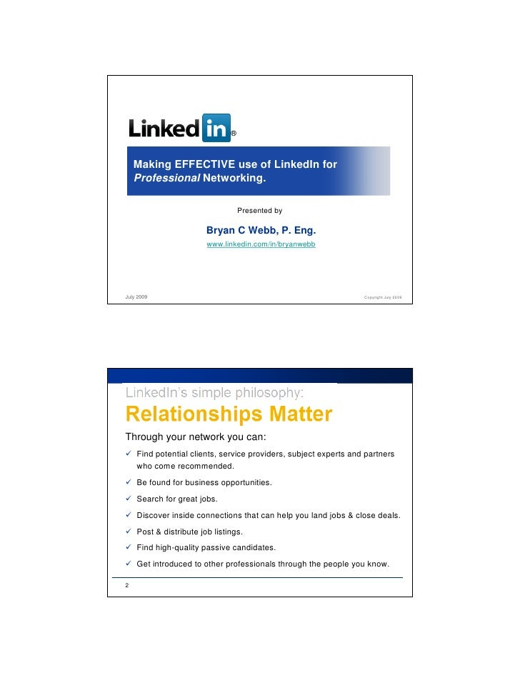 ®        Making EFFECTIVE use of LinkedIn for     Professional Networking.                                     Presented b...