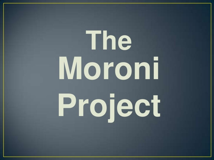 The<br />Moroni Project<br />