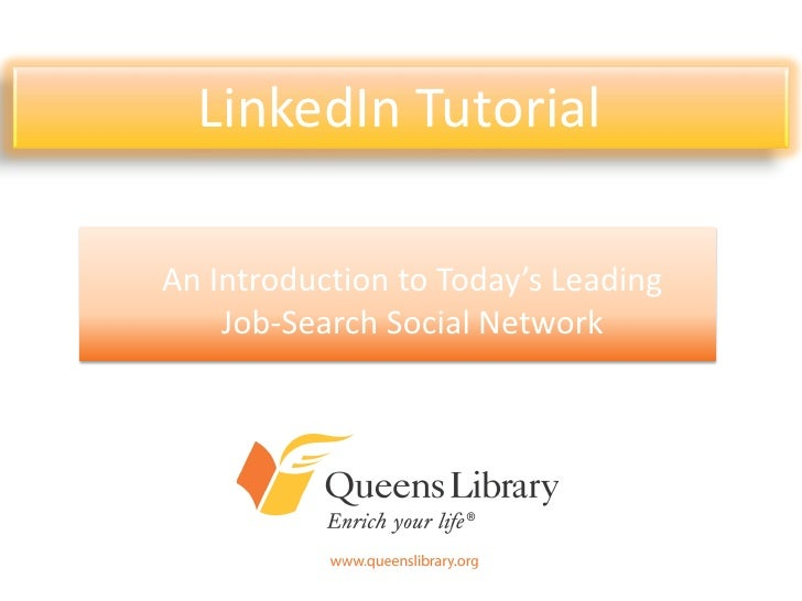 LinkedIn TutorialAn Introduction to Today's Leading    Job-Search Social Network