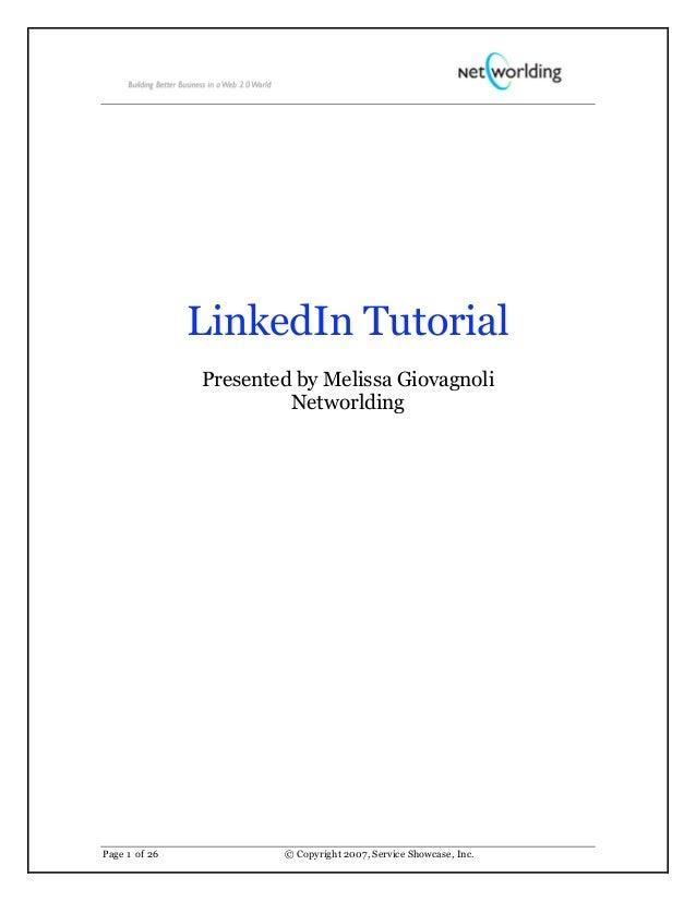 LinkedIn Tutorial               Presented by Melissa Giovagnoli                        NetworldingPage 1 of 26           ©...