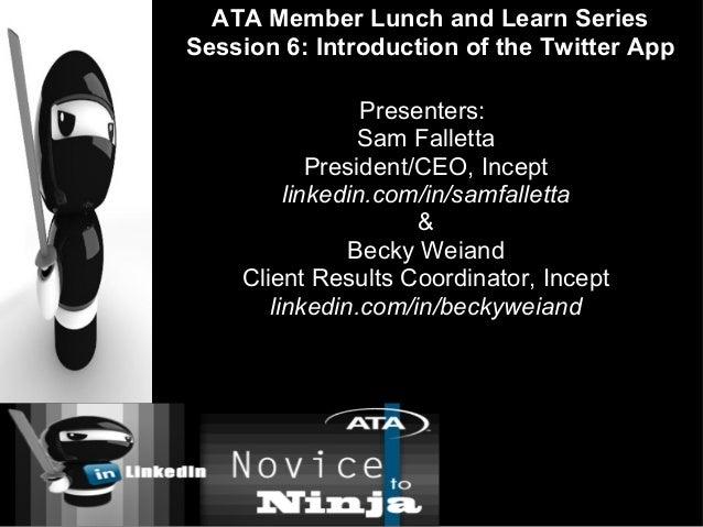 Presenters: Sam Falletta President/CEO, Incept linkedin.com/in/samfalletta & Becky Weiand Client Results Coordinator, Ince...