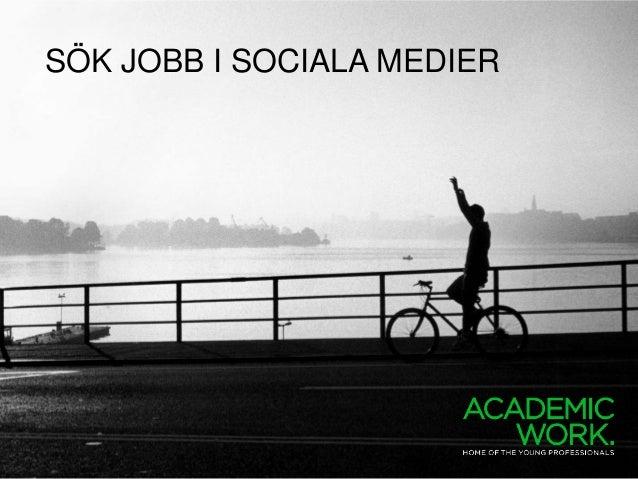 SÖK JOBB I SOCIALA MEDIER