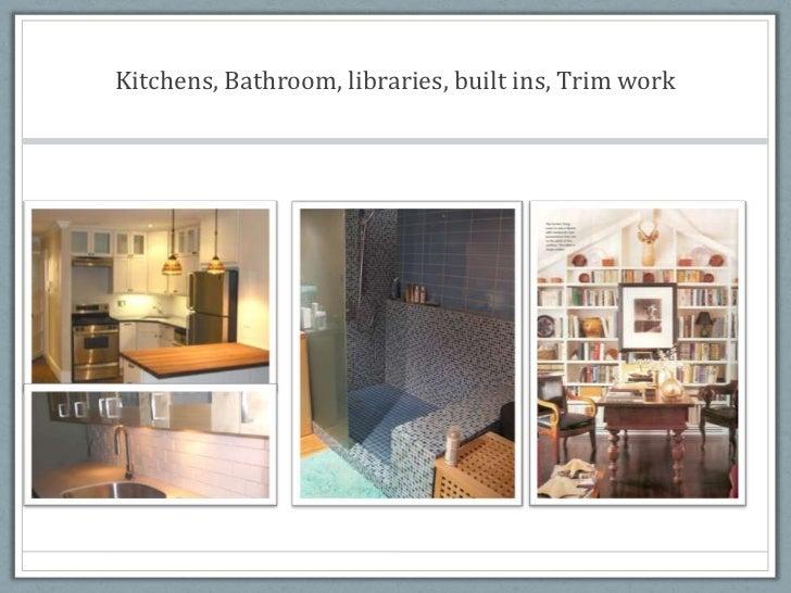 Kitchens, Bathroom, libraries, built ins, Trim work<br />