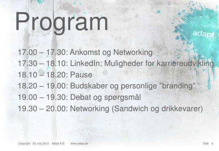 Program17.00 – 17.30: Ankomst og Networking17.30 – 18.10: LinkedIn; Muligheder for karriereudvikling18.10 – 18.20: Pause18...