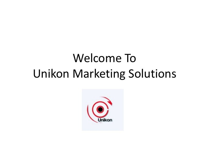 Welcome ToUnikon Marketing Solutions<br />