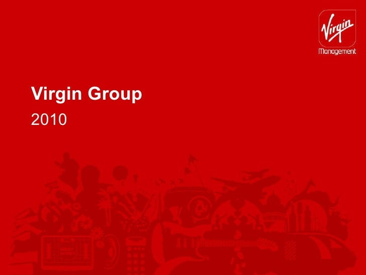 virgin group brand case study The mogul has since launched more than 400 companies under the virgin brand virgin has plastered its name on richard branson founded virgin virgin group.