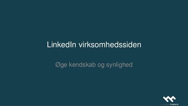 LinkedIn virksomhedssiden Øge kendskab og synlighed