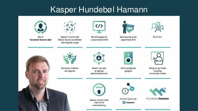 Ejer af Hundebøl Hamann ApS Hjælper mine kunder Med at bevare overblikket I den digitale jungle Teknisk baggrund –datamati...