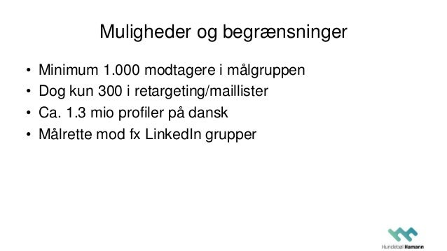 Muligheder og begrænsninger • Minimum 1.000 modtagere i målgruppen • Dog kun 300 i retargeting/maillister • Ca. 1.3 mio pr...