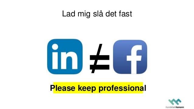 Lad mig slå det fast =/Please keep professional