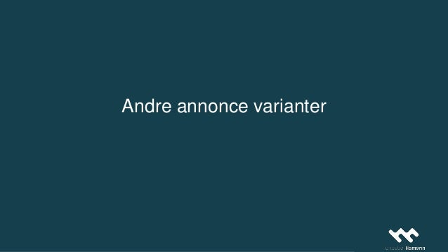 Andre annonce varianter